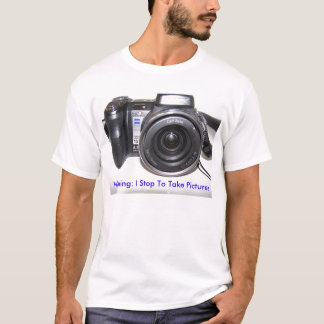 Camera, Warning: I Stop To Take Pictures T-Shirt