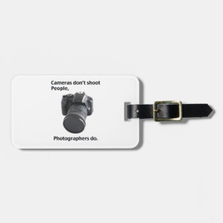 Cameras don't shoot people bag tags
