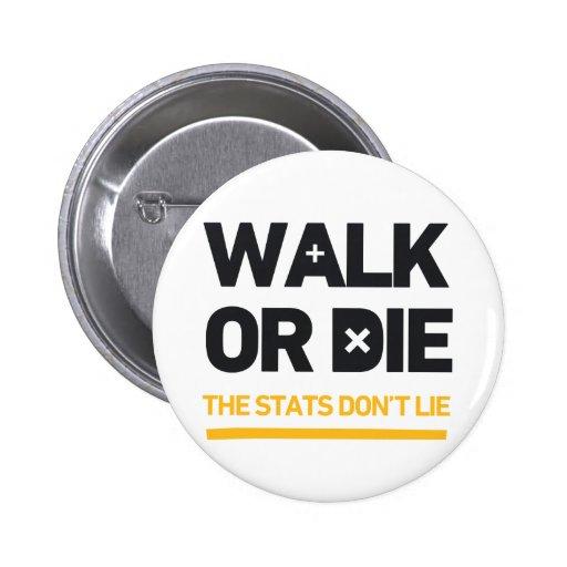 Caminan o mueren los Stats no mienten llamada a la Pin Redondo 5 Cm