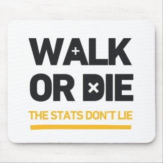 Caminan o mueren los Stats no mienten llamada a la Mouse Pad