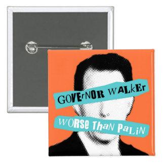 Caminante del gobernador peor que Palin Pin Cuadrada 5 Cm