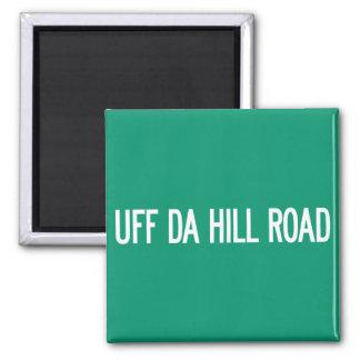 Camino de la colina de Uff DA, placa de calle, Imán De Frigorífico