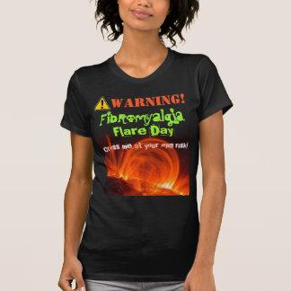 Camisa: ¡Advertencia! ¡Llamarada del Fibromyalgia! Polera