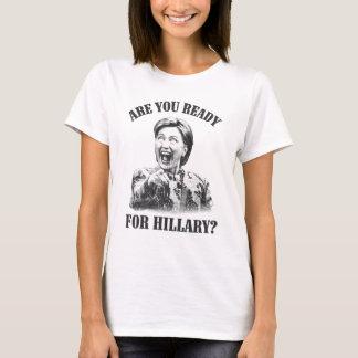 ¿Camisa de Hillary Clinton - está usted listo para Playera