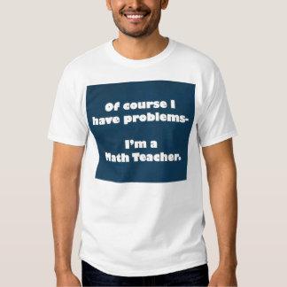 Camisa de los problemas del profesor de