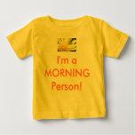 ¡Camisa del bebé - soy una persona de la MAÑANA! T-shirt