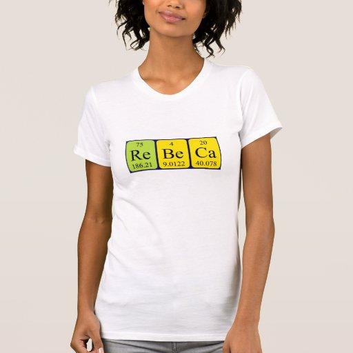 Camisa del nombre de la tabla periódica de Rebeca