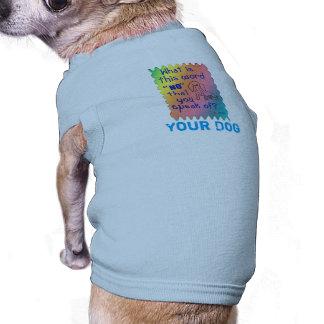 """Camisa del perro: ¿Cuál es esta palabra """"NO"""" que Playera Sin Mangas Para Perro"""