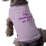 Camisa del perro de la mamá del RN Ropa Para Mascota