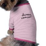 Camisa del perro del cáncer del tornillo camisetas mascota