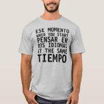 Camisa Graciosa - Ese Momento cuando - camiseta
