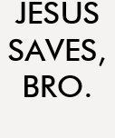 "Camisa ""Jesus saves, bro."" Tshirt"
