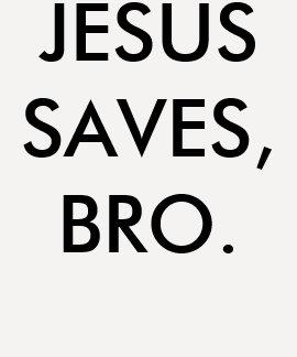 Camisa Jesus saves bro Tshirt