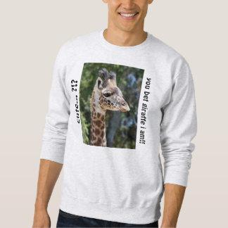 ¿Camisa linda de la jirafa, linda?  ¡usted apuesta Pulover Sudadera
