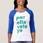 Camisa para mujer de la reunión de Por Ella Voto