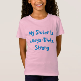 Camiseta de la hermana de Loeys-Dietz Remera