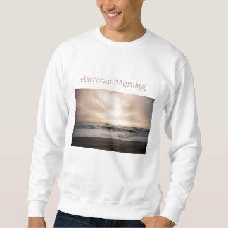 Camiseta de la mañana de Hatteras - modificada Sudadera