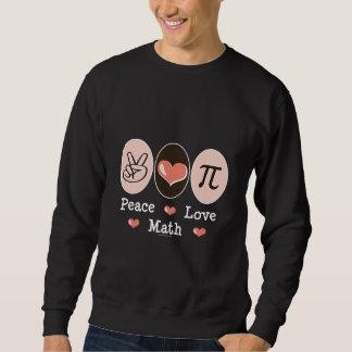 Camiseta de la matemáticas del amor de la paz sudadera