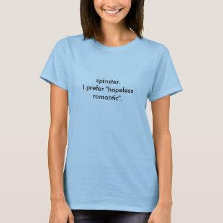 """camiseta de la solterona. Prefiero """"romántico"""