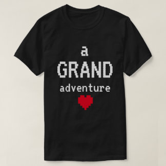 """Camiseta """"de una aventura magnífica"""""""