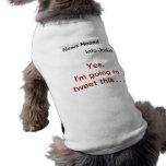 Camiseta del perrito del drogadicto del perro Info Camisas De Mascota