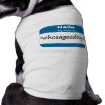 Camiseta del perro de Whosagoodboy Ropa De Mascota