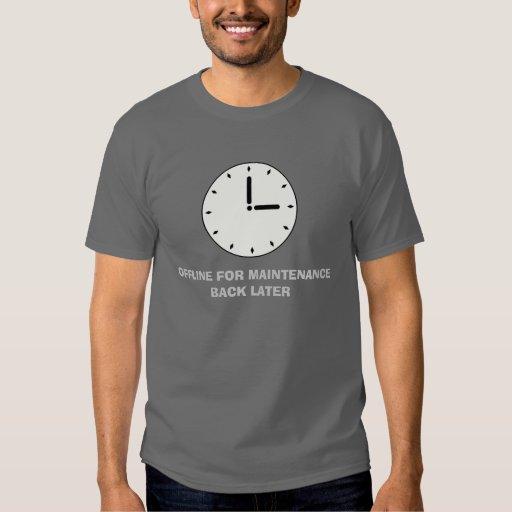 Camiseta divertida del mantenimiento programado de camisas