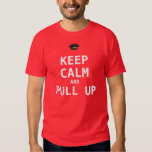 Camiseta Keep Calm and Pull Up - Mar Style 2012 Playeras