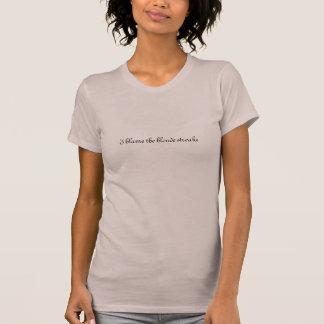 Camiseta linda que dice culpa de I que el blonde
