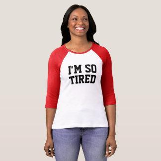 Camiseta tan cansada del raglán playera