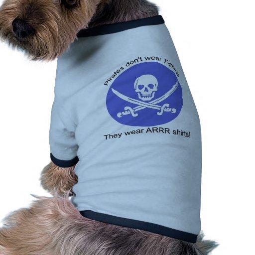 Camisetas del desgaste ARRR de los piratas Camisas De Mascota