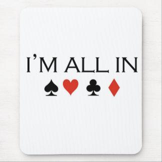 """Camisetas del póker: """"Estoy todo en """" Alfombrilla De Raton"""