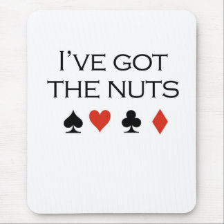 """Camisetas del póker: """"Tengo nueces """" Mouse Pads"""
