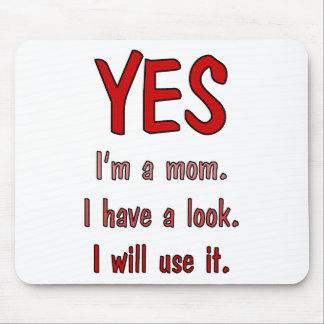 Camisetas divertidas de la mamá: Tengo una mirada  Tapete De Ratones