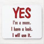 Camisetas divertidas de la mamá: Tengo una mirada  Tapete De Ratón