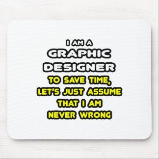 Camisetas divertidas del diseñador gráfico alfombrilla de raton