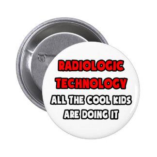 Camisetas divertido del tecnólogo radiológico pin redondo de 2 pulgadas