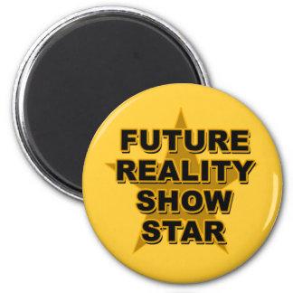 Camisetas futuras de la estrella del reality show, imán redondo 5 cm