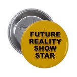 Camisetas futuras de la estrella del reality show, pins