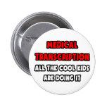 Camisetas médico divertido del Transcriptionist Pins