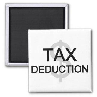 Camisetas y regalos de la deducción fiscal imán cuadrado