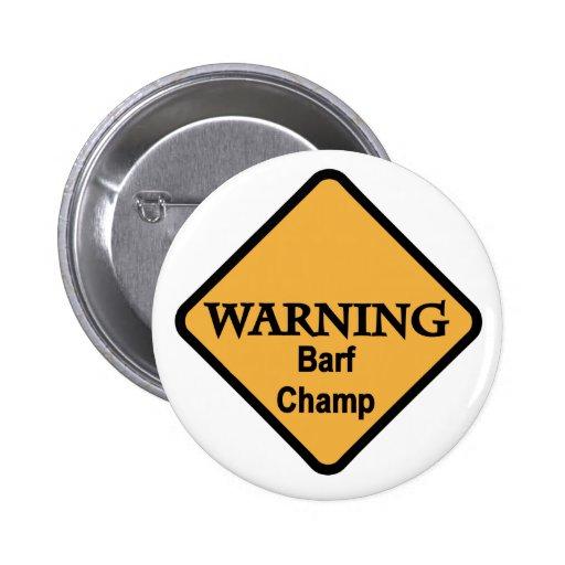 Camisetas y regalos del campeón de Barf Pins