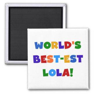 Camisetas y regalos del Mejor-est Lola del mundo Imán Para Frigorifico