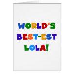 Camisetas y regalos del Mejor-est Lola del mundo Tarjeta De Felicitación