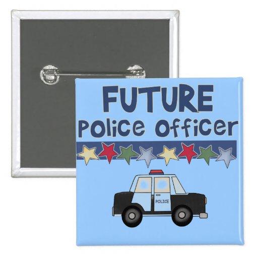 Camisetas y regalos futuros del oficial de policía pin cuadrada 5 cm