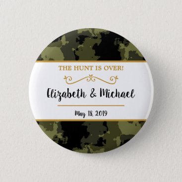 Camo Wedding - The Hunt is Over Button