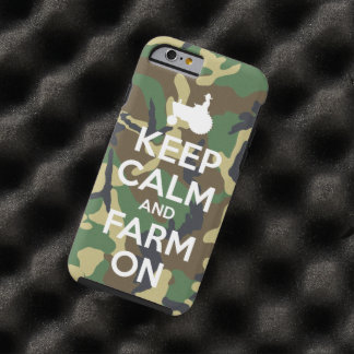 Camouflage Keep Calm and Farm On Tough iPhone 6 Case