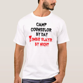 Camp Counselor by Day Zombie Slayer by Night T-Shirt