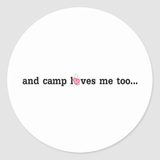 Camp does love you too.... classic round sticker
