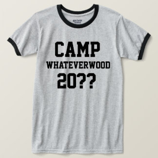 Camp Whateverwood 20?? T-Shirt